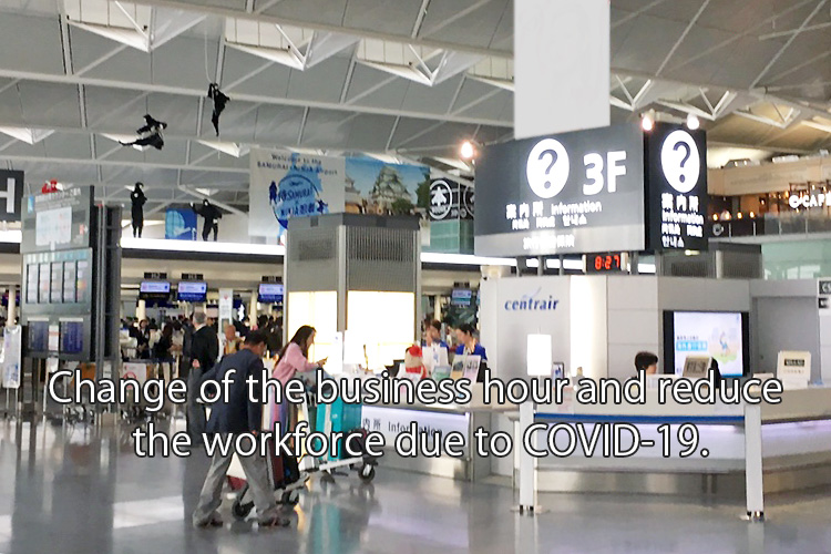 Change of the business hour and reduce the workforce due to COVID-19.